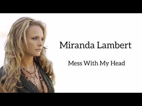 Miranda Lambert - Mess With My Head (Lyrics)