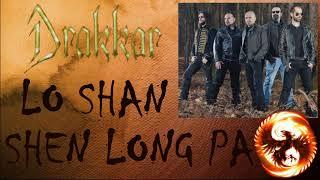 DRAKKAR - LO SHAN SHEN LONG PA