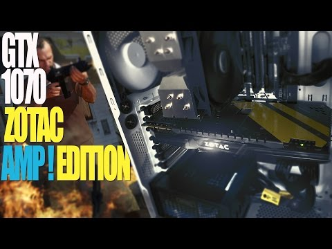 Zotac GTX 1070 AMP! Edition Test and Benchmarks in Battlefield 4, GTA V, Fallout 4