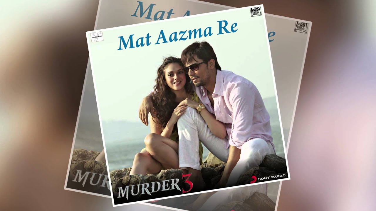 Mat Aazma Re Hindi lyrics
