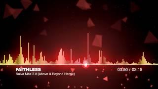 [TRANCE] Faithless - Salva Mea 2.0 (Above & Beyond Remix)