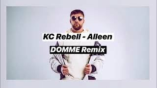 KC Rebell   Alleen (DOMME Remix)