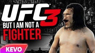 UFC 3 but I can't fight
