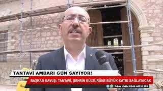 Başkan Kavuş: Tantavi, şehrin kültürüne büyük katkı sağlayacak