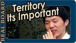 Territory.  It's Important!   Real Board Lecture