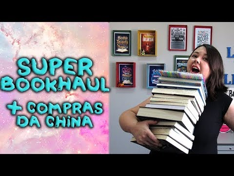 Super bookhaul e comprinhas da China! | 2017