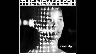 """The New Flesh """"Reality"""""""