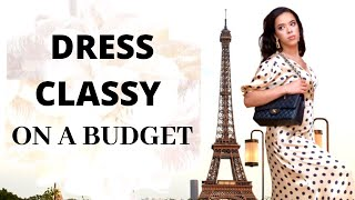 How To Dress Classy And Elegant On A Budget