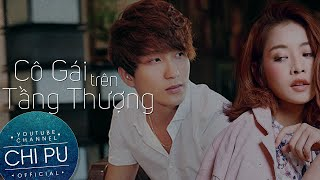 Official Short Film: Cô Gái Trên Tầng Thượng (Under One Sky) | Chi Pu