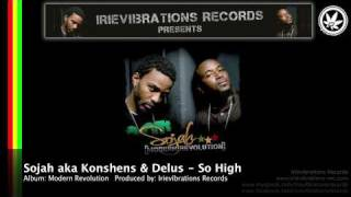 Sojah aka Delus & Konshens - So High (Modern Revolution)