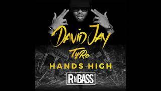 David Jay & TyRo - Hands High (RnBass)
