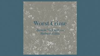 Jamie McDell with Robert Ellis - Worst Crime (Official Audio)