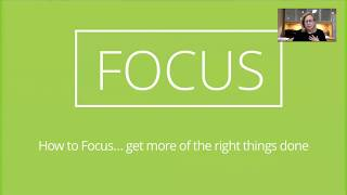 Webinar How to Focus and get more of the right things done 013017