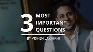 The 3 Most Important Questions To Ask Yourself