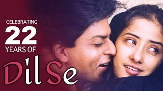 CELEBRATING 22 YEARS OF DIL SE | A.R. RAHMAN |SHAH RUKH KHAN, MANISHA KOIRALA & PREITY Z. |90'S HITS