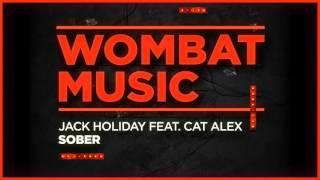 Jack Holiday feat. Cat Alex – Sober (Original Mix)