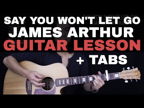 Say You Won't Let Go Guitar Tutorial - James Arthur Guitar Lesson |Tabs + Chords + Guitar Cover| Mp3