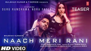 Naach Meri Rani TEASER: Guru Randhawa Feat. Nora Fatehi | Tanishk Bagchi | Nikhita Gandhi