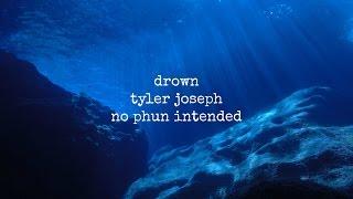 Drown   Tyler Joseph   Lyric Video
