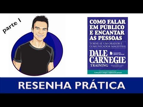 Como falar em público e encantar pessoas | Parte I | Dale Carnegie Training | Resenha prática
