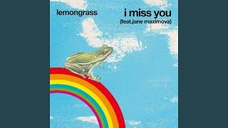 Lemongrass - I Miss You (feat. Jane Maximova)