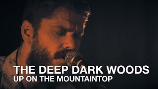"""Video of the day: The Deep Dark Woods """"Up on the mountain top (live)"""""""