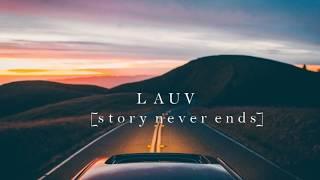 Lauv - Story never ends [piano instrumental] w/ lyrics