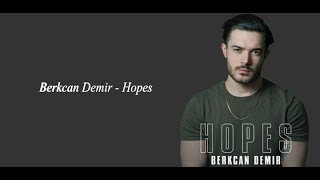 Berkcan Demir   Hopes (Official Lyrics)
