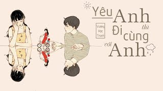 [ Vietsub + Kara ] Yêu anh thì đi với anh - Vương Hạc Tranh    爱我就跟我走 - 王鹤铮