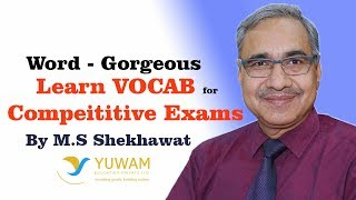 GORGEOUS | Yuwam | High Level Vocab | English | Man Singh Shekhawat | Vocab for Competitive Exams