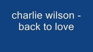 charlie wilson - back to love  [ 2008 ]