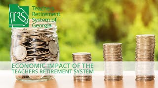 The Economic Impact of the Teachers Retirement System of Georgia