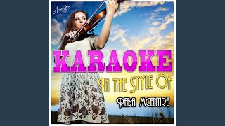 Everything That You Want (In the Style of Reba Mcentire) (Karaoke Version)