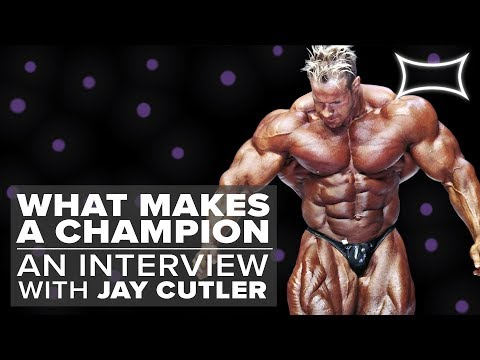 What Makes A Champion | An Interview With 4X Mr. Olympia Jay Cutler