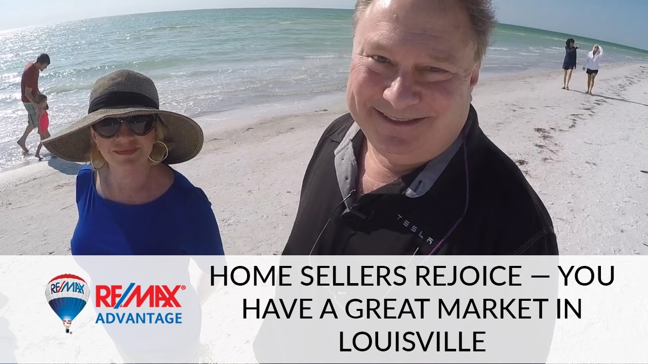Home Sellers Rejoice  You Have a Great Market in Louisville