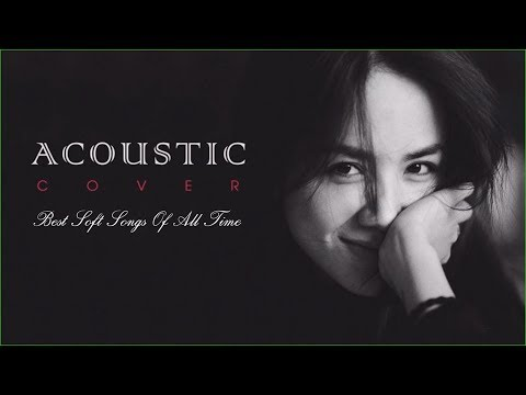 Acoustic Soft Songs | Best Soft Hits | Throwback Soft Songs & New Soft Pop Music