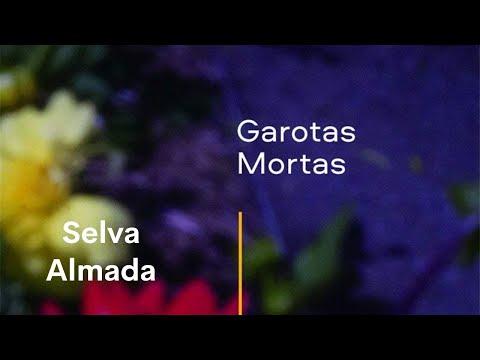 GAROTAS MORTAS? - Selva Almada