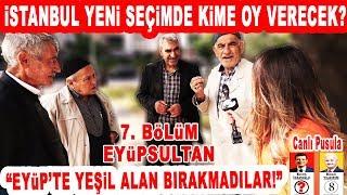 Bir Zamanlar AK Parti'nin Kalesiydi! Şimdi..?  İstanbul Seçim Anketi 7. Bölüm: Eyüpsultan