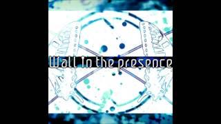 (ゆよゆっぺ) - Wall In The Presence - Final Reason