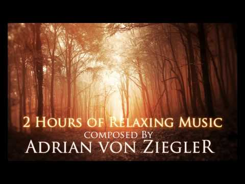 2 Hours of Relaxing Music by Adrian von Ziegler