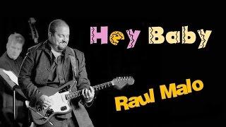 Hey Baby - Raul Malo + Lyrics - YouTube