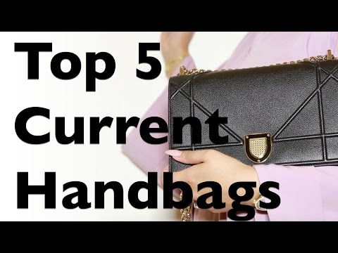 Top 5 Current Handbags – Chanel, Dior, Chloe, Aigner | 5 شنط من مفضلتي الحاليه