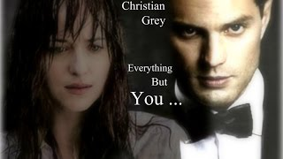 Christian Grey ~ Everything But You