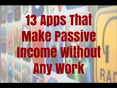 13 Apps That Make Passive Income Without Any Work