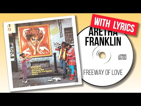 Aretha Franklin - Freeway Of Love (with lyrics)
