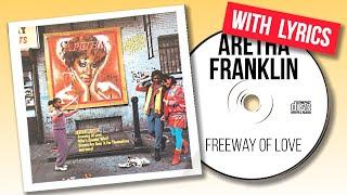 Aretha Franklin - Freeway Of Love (with lyrics)