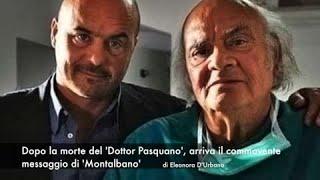 Dopo la morte del 'Dottor Pasquano', arriva il commovente messaggio di 'Montalbano'