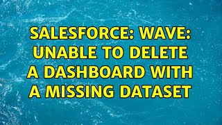 Salesforce: Wave: Unable to delete a dashboard with a missing dataset
