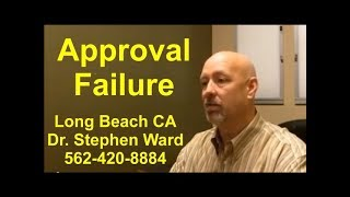 Approval Failure | Long Beach | 562-420-8884 | Male? Female?