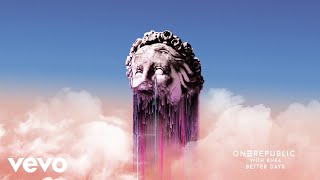 OneRepublic, KHEA - Better Days (Audio)